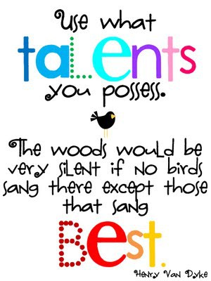 use-what-talents-you-possess